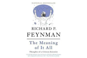 The Meaning of It All - Thoughts of a Citizen-Scientist