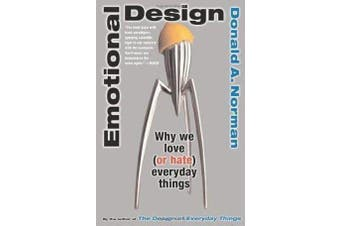 Emotional Design - Why We Love (or Hate) Everyday Things
