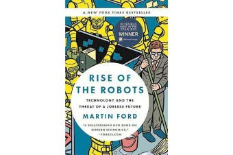 Rise of the Robots - Technology and the Threat of a Jobless Future