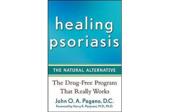 Healing Psoriasis - The Natural Alternative