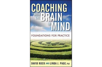 Coaching with the Brain in Mind - Foundations for Practice