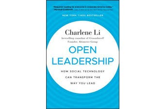 Open Leadership - How Social Technology Can Transform the Way You Lead