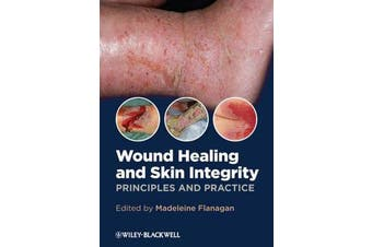 Wound Healing and Skin Integrity - Principles and Practice