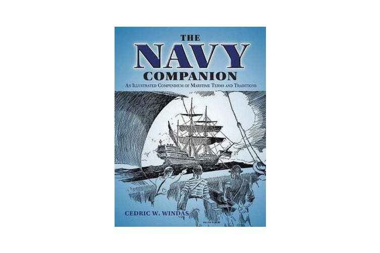 The Navy Companion - An Illustrated Compendium of Maritime Terms and Traditions