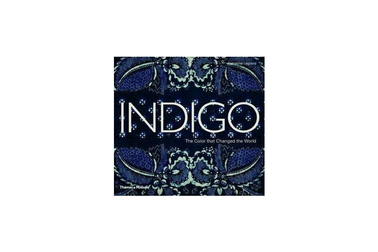 Indigo - The Colour that Changed the World