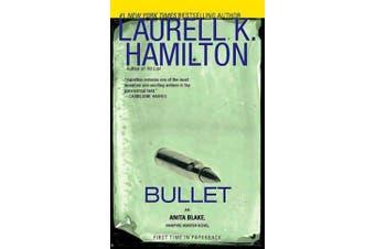 Bullet - An Anita Blake, Vampire Hunter Novel