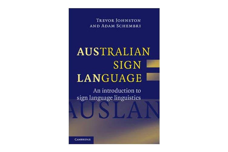 Australian Sign Language (Auslan) - An introduction to sign language linguistics