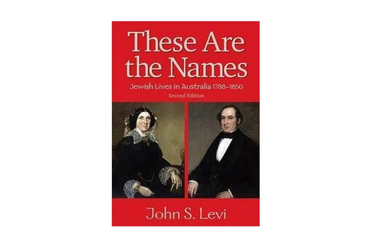 These Are the Names - Jewish Lives in Australia, 1788-1850