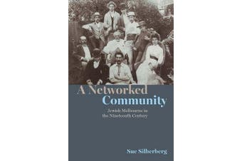 A Networked Community - Jewish Melbourne in the Nineteenth Century
