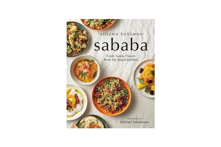 Sababa - Fresh, Sunny Flavors from My Israeli Kitchen: A Cookbook