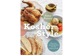 Kosher Style - Over 100 Jewish Recipes for the Modern Cook