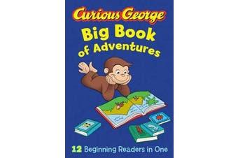 Curious George Big Book of Adventures (CGTV) - 12 Beginners readers in One