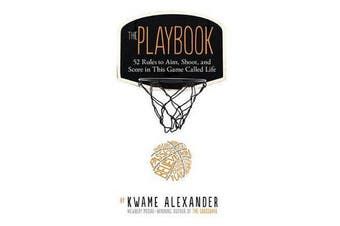 The Playbook - 52 Rules to Aim, Shoot, and Score in This Game Called Life