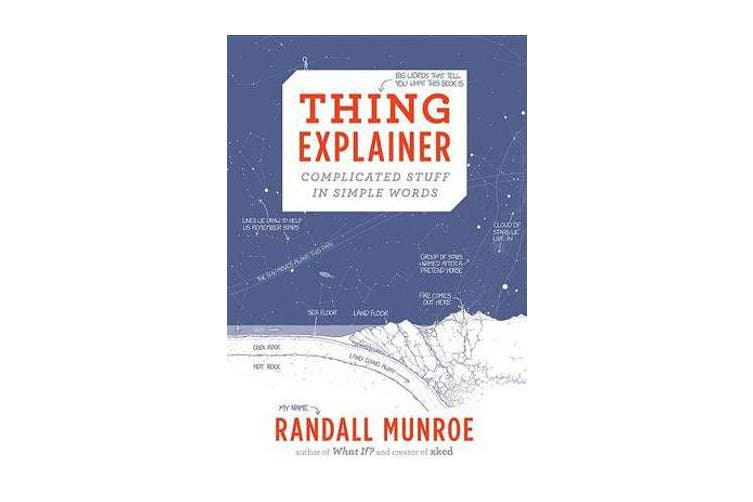 Thing Explainer - Complicated Stuff in Simple Words