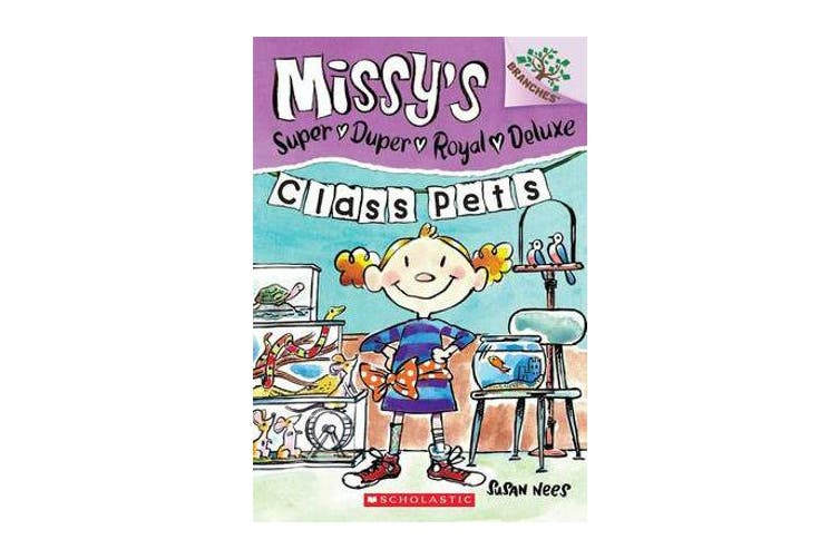 Class Pets - A Branches Book (Missy's Super Duper Royal Deluxe #2)