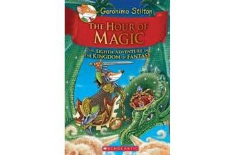 Geronimo Stilton and the Kingdom of Fantasy - #8 The Hour of Magic