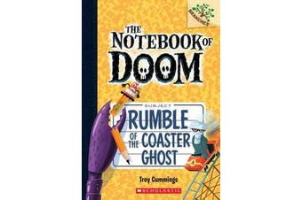 Rumble of the Coaster Ghost - A Branches Book (the Notebook of Doom #9), Volume 9