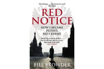 Red Notice - How I Became Putin's No. 1 Enemy