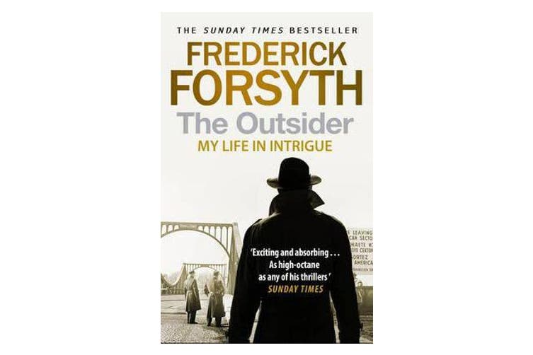 The Outsider - My Life in Intrigue
