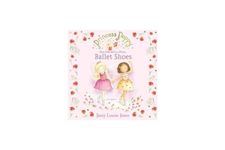 Princess Poppy - Ballet Shoes
