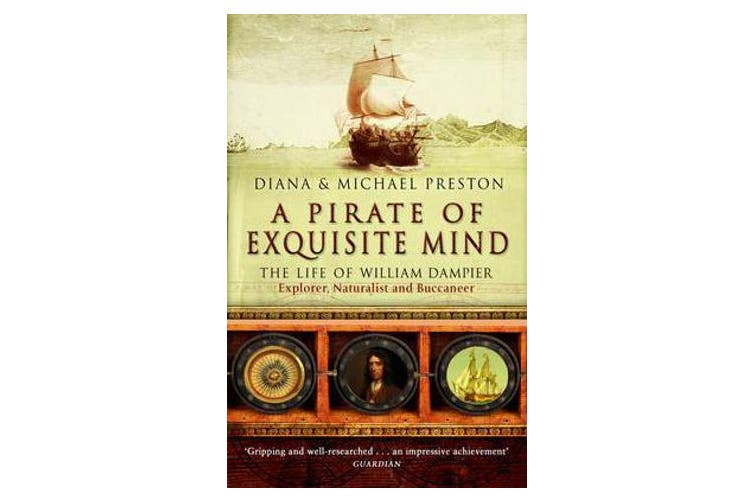 A Pirate Of Exquisite Mind - The Life Of William  Dampier