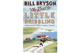 The Road to Little Dribbling - More Notes from a Small Island