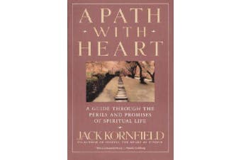 A Path with Heart - A Guide Through the Perils and Promises of Spiritual Life