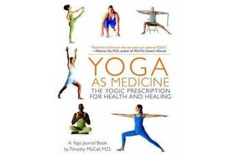 Yoga As Medicine - The Yogic Prescription for Health and Healing