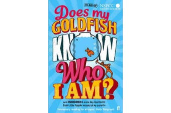 Does My Goldfish Know Who I Am? - and hundreds more Big Questions from Little People answered by experts