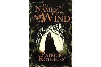 The Name of the Wind - The Kingkiller Chronicle: Book 1