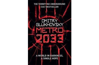 Metro 2033 - The novels that inspired the bestselling games