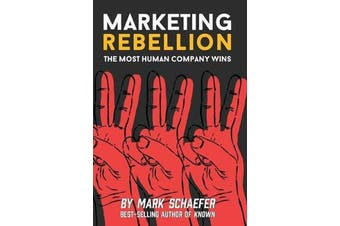 Marketing Rebellion - The Most Human Company Wins
