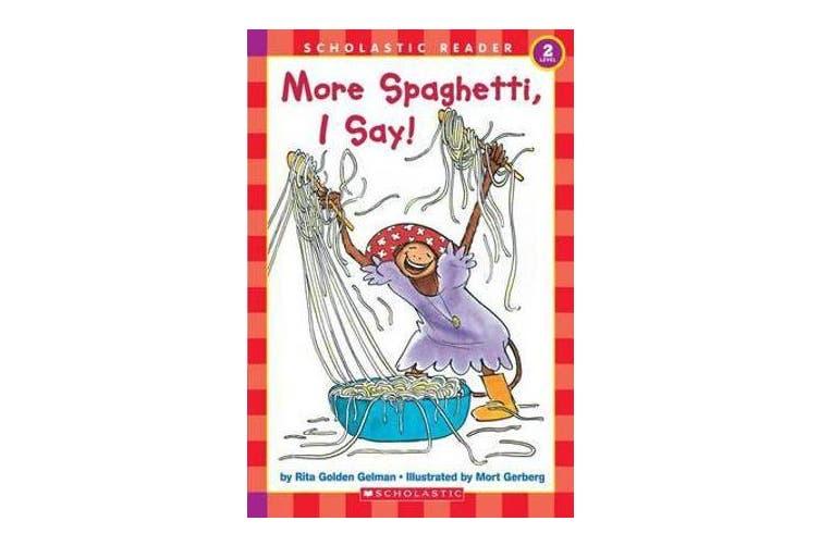 More Spaghetti, I Say]