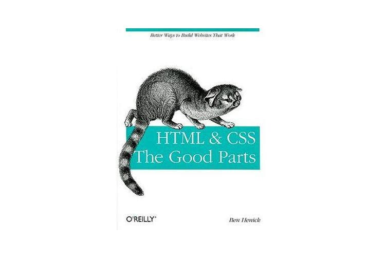 HTML and CSS - The Good Parts