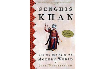 Genghis Khan - And the Making of the Modern World