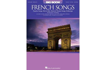 The Big Book of French Songs - Popular Songs, Movie Hits, Musical Theatre Songs, Folksongs