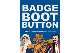 Badge, Boot, Button - The Story of Australian Uniforms