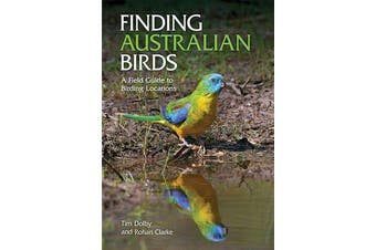 Finding Australian Birds - A Field Guide to Birding Locations