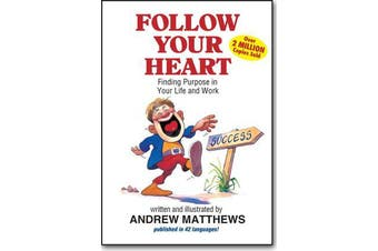 Follow Your Heart - Finding a Purpose in Your Life and Work