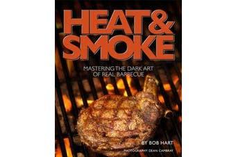 Heat and Smoke - Mastering the Dark Art of Real