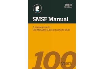 SMSF Manual 2019-20 - A Simple Guide to Self Managed Superannuation Funds