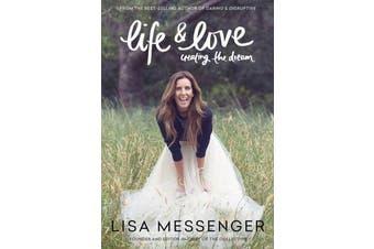 Life & Love - creating the dream