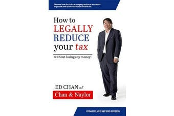 How To Legally Reduce Your Tax - Without Losing Any Money!