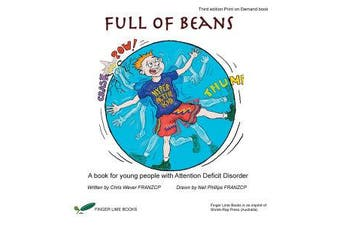Full of Beans - A book for young people with Attention Deficit Disorder