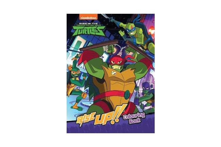 Rise of the Teenage Mutant Ninja Turtles Rise Up! Colouring Book