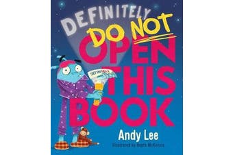 Definitely Do Not Open This Book