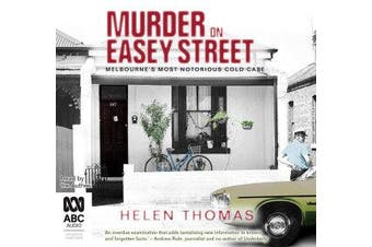 Murder On Easey Street - Melbourne's Most Notorious Cold Case