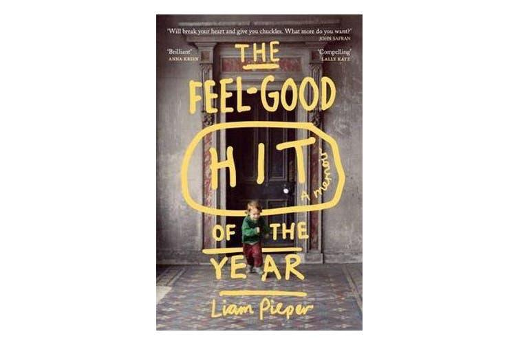 The Feel-Good Hit Of The Year - A Memoir