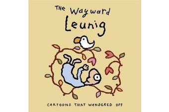 The Wayward Leunig - Cartoons That Wandered Off