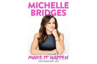 Make It Happen - Live Your Best Life